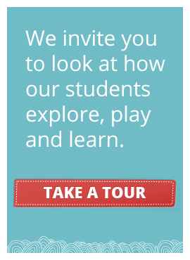 We invite you to look at how our students explore, play and learn. Take a tour